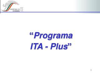 """ Programa ITA - Plus """