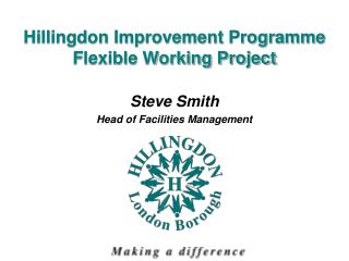 Hillingdon Improvement Programme  Flexible Working Project
