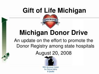 Michigan Donor Drive An update on the effort to promote the Donor Registry among state hospitals