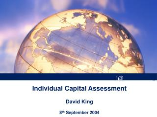 Individual Capital Assessment  David King  8th September 2004