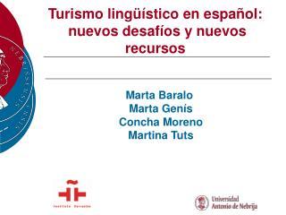 Turismo lingüístico en español:  nuevos desafíos y nuevos recursos