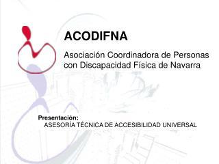 ACODIFNA Asociación Coordinadora de Personas con Discapacidad Física de Navarra