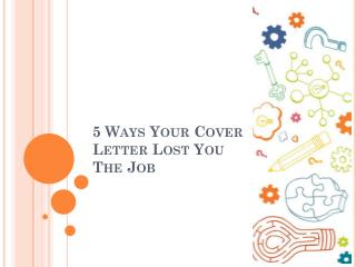 5 Ways Your Cover Letter Lost You  The Job