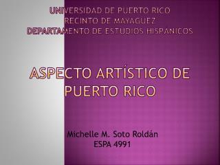 Michelle M. Soto Roldán ESPA 4991