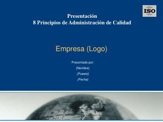 Presentación 8 Principios de Administración de Calidad