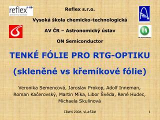 R eflex  s.r.o. Vysoká škola chemicko-technologická AV  ČR – Astronomický ústav  ON Semiconductor