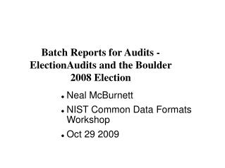 Batch Reports for Audits -  ElectionAudits and the Boulder 2008 Election