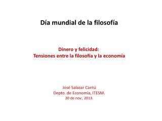 Día mundial de la filosofía Dinero y felicidad:  Tensiones entre la filosofía y la economía