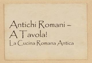Antichi Romani �  A Tavola!  La Cucina Romana Antica