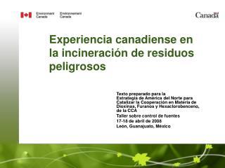 Experiencia canadiense en la incineraci ón de residuos peligrosos