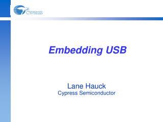 Embedding USB