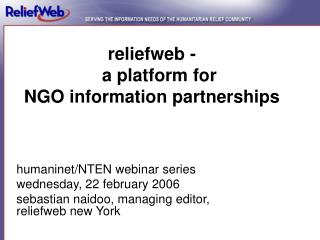 reliefweb -    a platform for  NGO information partnerships
