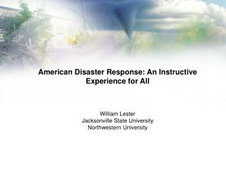 American Disaster Response: An Instructive Experience for All William Lester