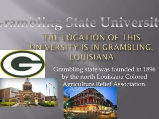 The location of this university is in Grambling, Louisiana
