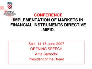 CONFERENCE IMPLEMENTATION OF MARKETS IN FINANCIAL INSTRUMENTS DIRECTIVE -MiFID-