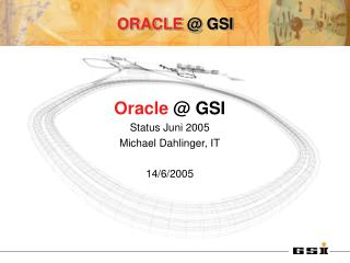 ORACLE  @ GSI