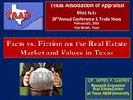 Facts vs. Fiction on the Real Estate Market and Values in Texas