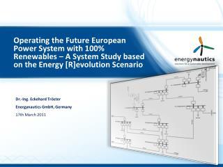 Dr.-Ing. Eckehard Tröster Energynautics  GmbH, Germany 17th March 2011