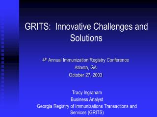 GRITS:  Innovative Challenges and Solutions