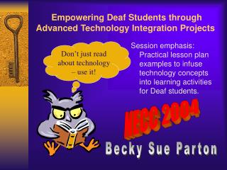 Empowering Deaf Students through Advanced Technology Integration Projects