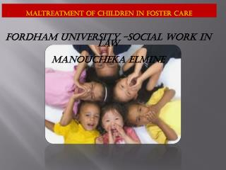 Maltreatment of children in Foster care