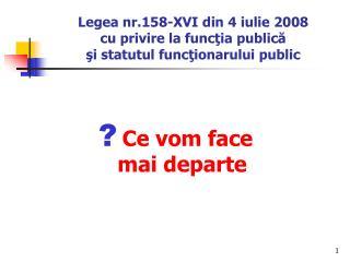 Legea nr.158-XVI din 4 iulie 2008  cu privire la functia publica  si statutul functionarului public