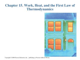 Chapter 15. Work, Heat, and the First Law of Thermodynamics