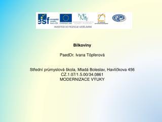 Bílkoviny PaedDr. Ivana Töpferová  Střední průmyslová škola, Mladá Boleslav, Havlíčkova 456