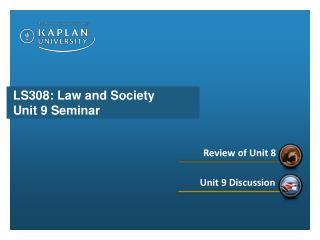 LS308: Law and Society Unit 9 Seminar