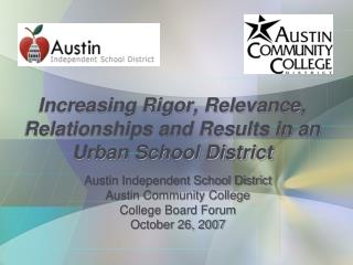 Increasing Rigor, Relevance, Relationships and Results in an Urban School District