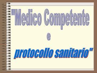 """""""Medico Competente"""