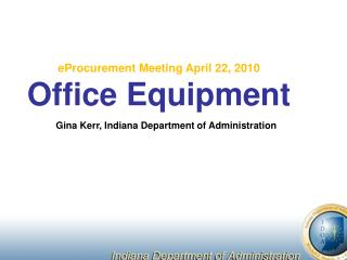 eProcurement Meeting April 22, 2010 Office Equipment