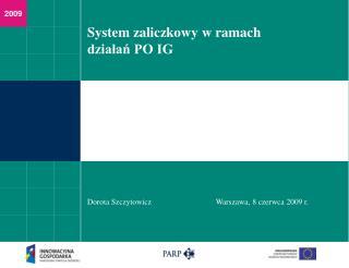 System zaliczkowy w ramach działań PO IG
