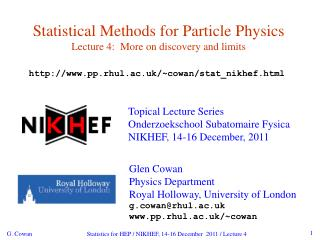 Statistical Methods for Particle Physics Lecture 4:  More on discovery and limits