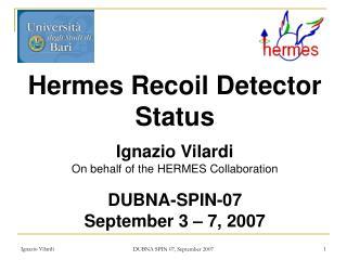 Hermes Recoil Detector Status Ignazio Vilardi On behalf  of the HERMES  Collaboration