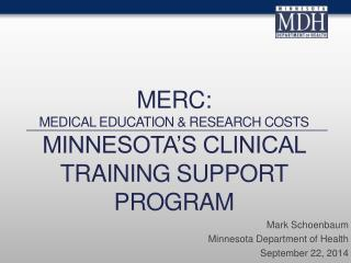 MERC: medical education & research costs Minnesota's Clinical training support Program