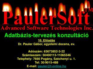 Adatbázis-tervezés konzultáció 10. Előadás Dr. Pauler  Gá bor , egyetemi docens, ev.