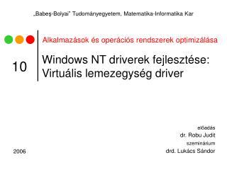 Windows NT  driverek fejlesztése: Virtuális lemezegység driver