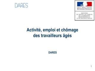 Activit�, emploi et ch�mage des travailleurs �g�s