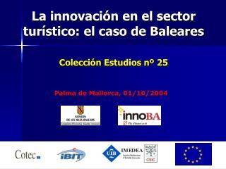 La innovación en el sector turístico: el caso de Baleares Colección Estudios nº 25