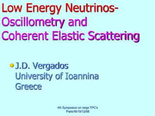 Low Energy Neutrinos- Oscillometry  and  Coherent Elastic Scattering