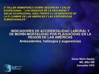 2  TALLER HEMISFERICO SOBRE SEGURIDAD Y SALUD OCUPACIONAL:  LOS DESAFIOS DE LA SEGURIDAD Y SALUD OCUPACIONAL SSO FRENTE