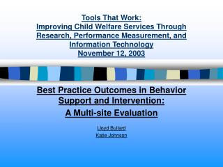 Best Practice Outcomes in Behavior Support and Intervention:  A Multi-site Evaluation