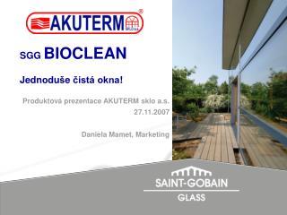 Produktová prezentace AKUTERM sklo a.s.  27.11.2007 Daniela Mamet, Marketing