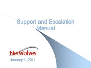 Support and Escalation Manual January 1, 2011