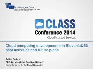 Cloud computing developments in Slovenia&EU � past activities and future plans