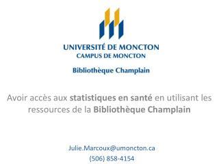 Julie.Marcoux@umoncton  (506) 858-4154