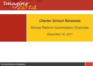 Charter School Renewals School Reform Commission Overview December 16,  2011