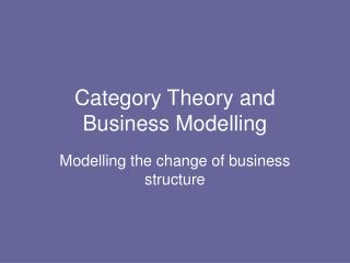 Category Theory and Business Modelling