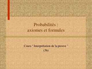 Probabilités : axiomes et formules